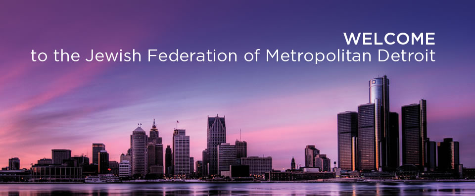Welcome to the Jewish Federation of Metropolitan Detroit