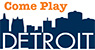 come-play-detroit